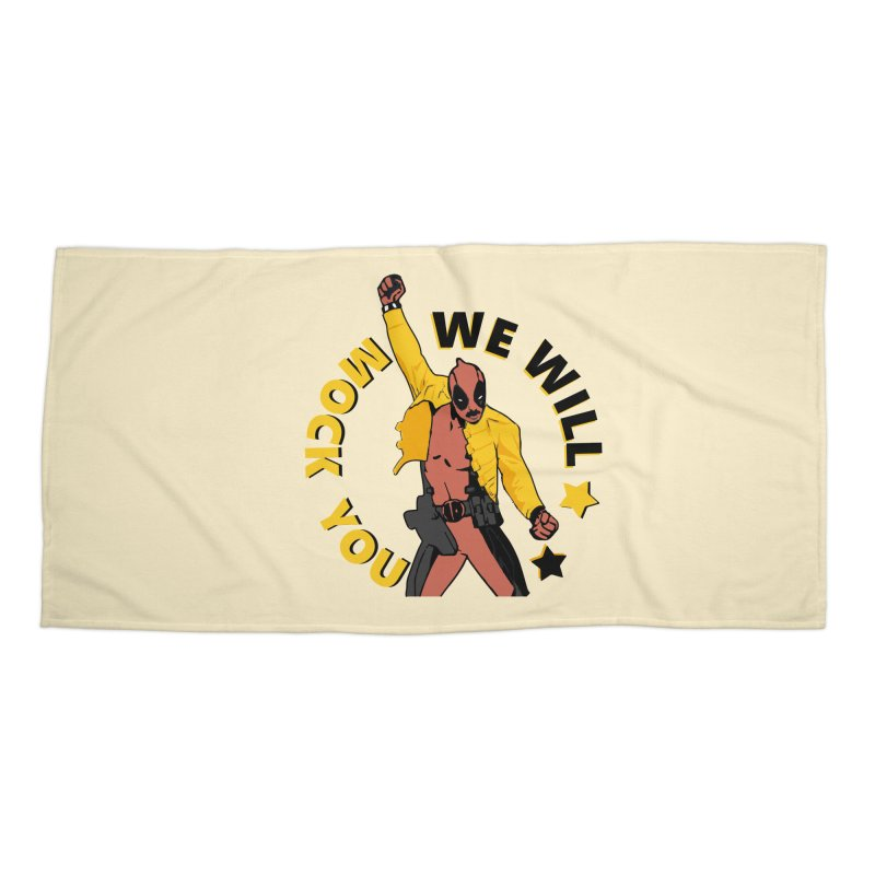 We will mock you Accessories Beach Towel by daniac's Artist Shop