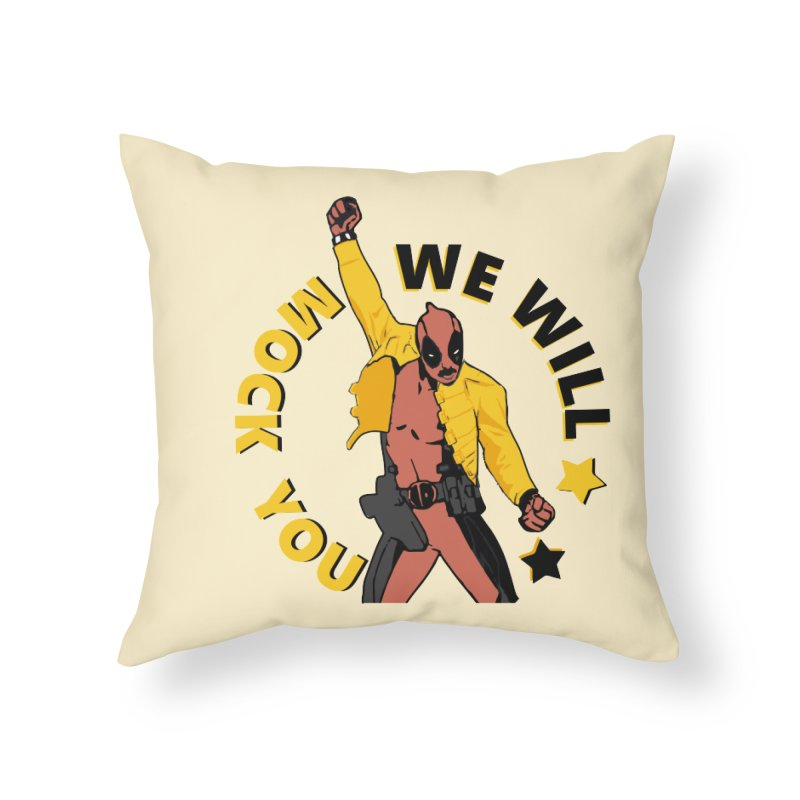 We will mock you Home Throw Pillow by daniac's Artist Shop