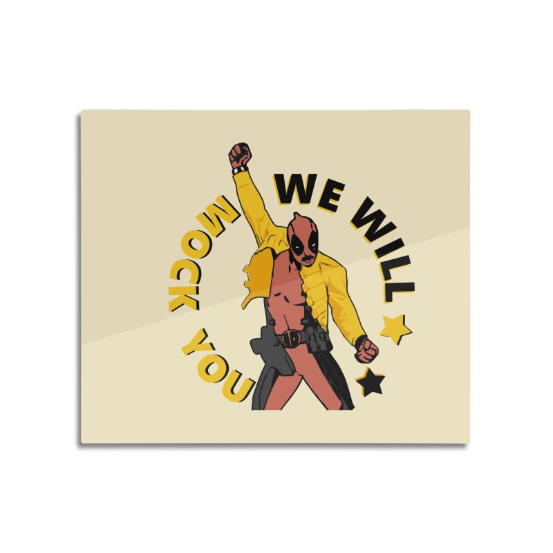 We will mock you Home Mounted Aluminum Print by daniac's Artist Shop