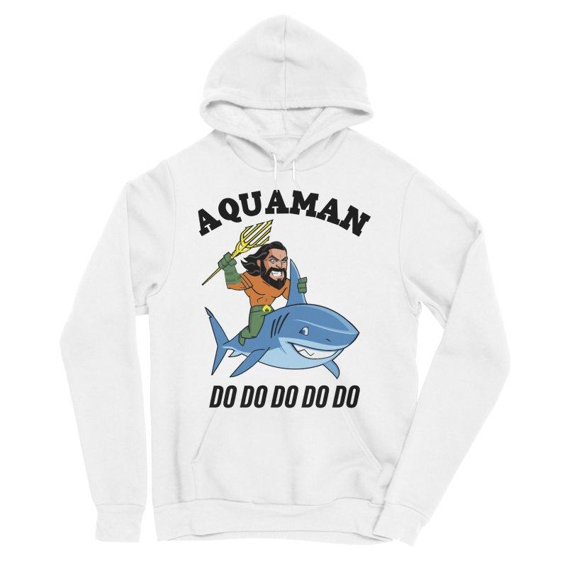 Aquaman do do do Women's Sponge Fleece Pullover Hoody by daniac's Artist Shop