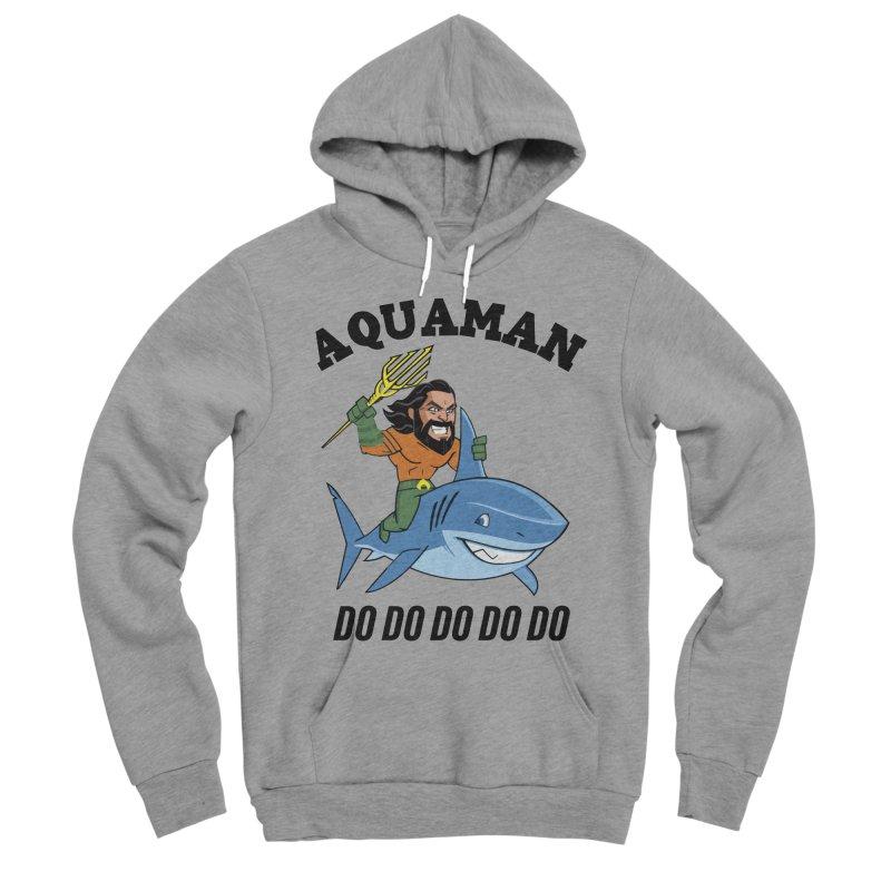 Aquaman do do do Men's Sponge Fleece Pullover Hoody by daniac's Artist Shop