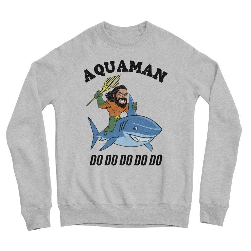 Aquaman do do do Women's Sponge Fleece Sweatshirt by daniac's Artist Shop