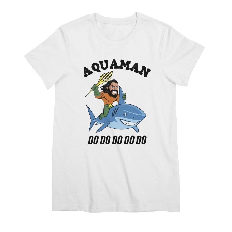 Aquaman do do do Women's Premium T-Shirt by daniac's Artist Shop