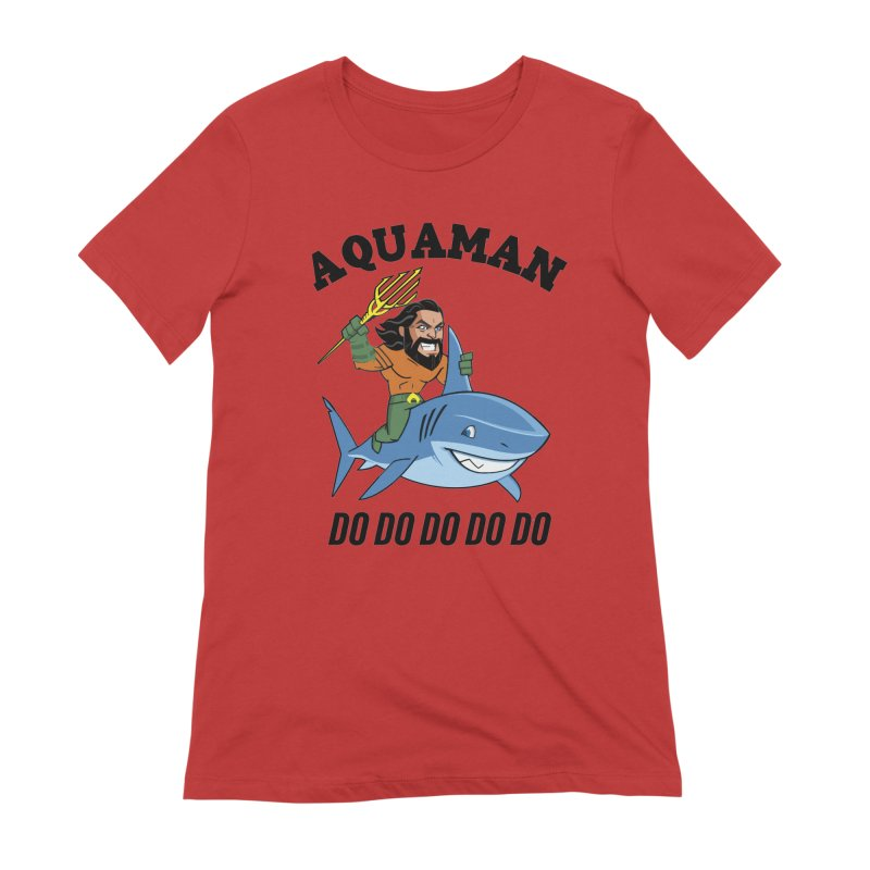 Aquaman do do do Women's Extra Soft T-Shirt by daniac's Artist Shop