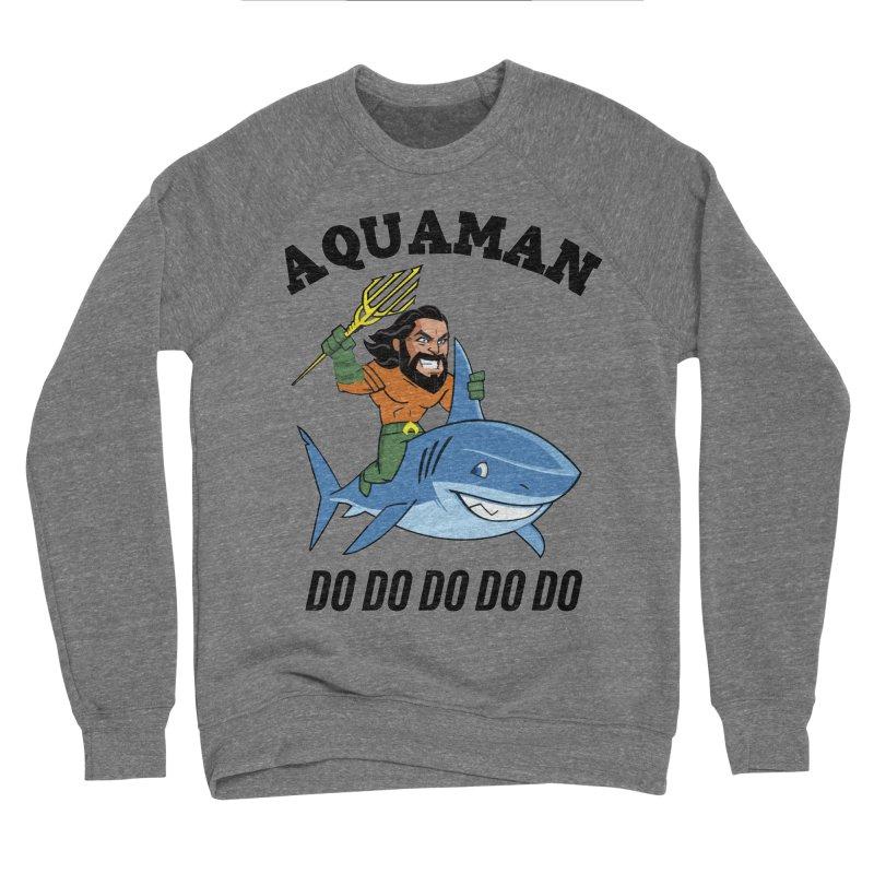 Aquaman do do do Men's Sponge Fleece Sweatshirt by daniac's Artist Shop