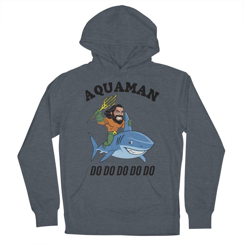 Aquaman do do do Women's French Terry Pullover Hoody by daniac's Artist Shop