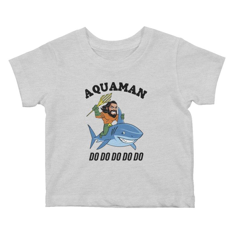 Aquaman do do do Kids Baby T-Shirt by daniac's Artist Shop