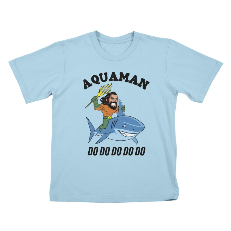 Aquaman do do do Kids T-Shirt by daniac's Artist Shop