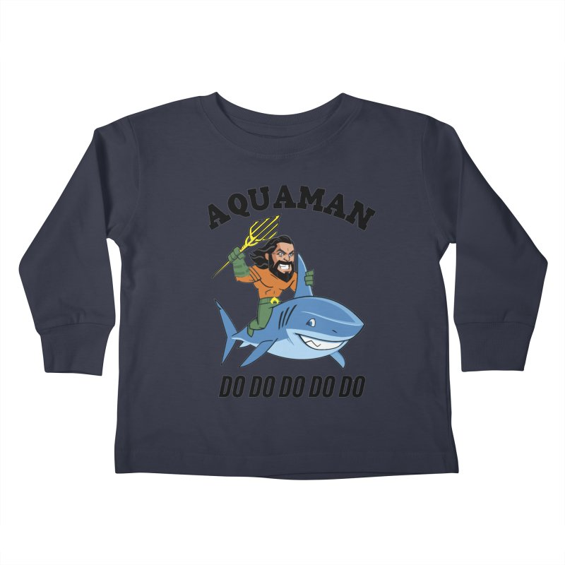 Aquaman do do do Kids Toddler Longsleeve T-Shirt by daniac's Artist Shop