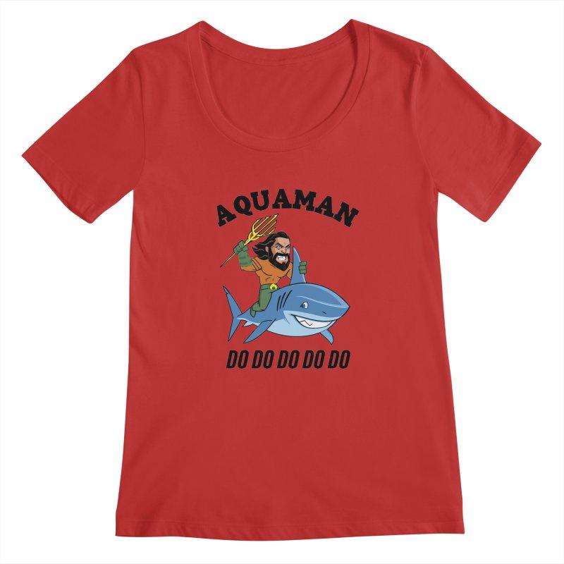 Aquaman do do do Women's Regular Scoop Neck by daniac's Artist Shop