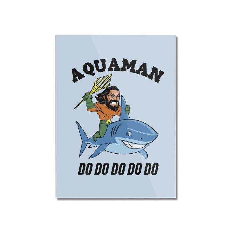 Aquaman do do do Home Mounted Acrylic Print by daniac's Artist Shop