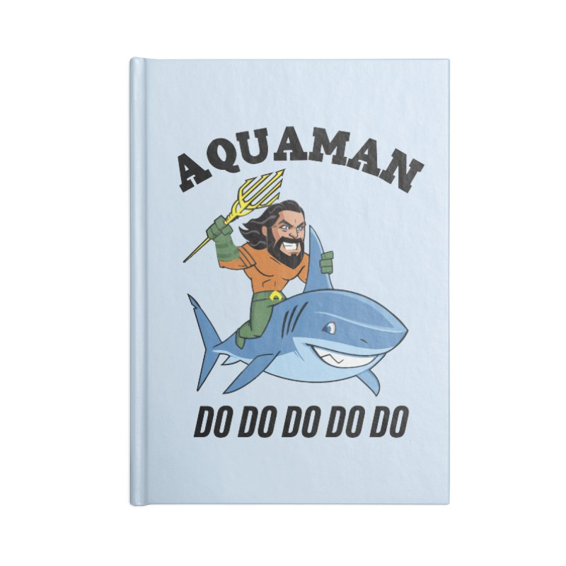 Aquaman do do do Accessories Notebook by daniac's Artist Shop