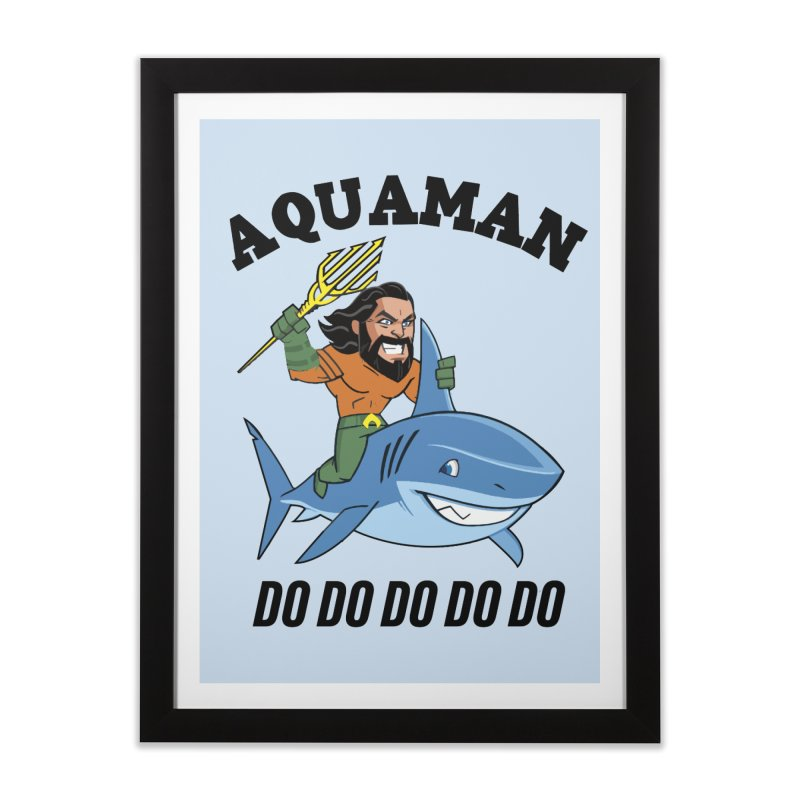 Aquaman do do do Home Framed Fine Art Print by daniac's Artist Shop