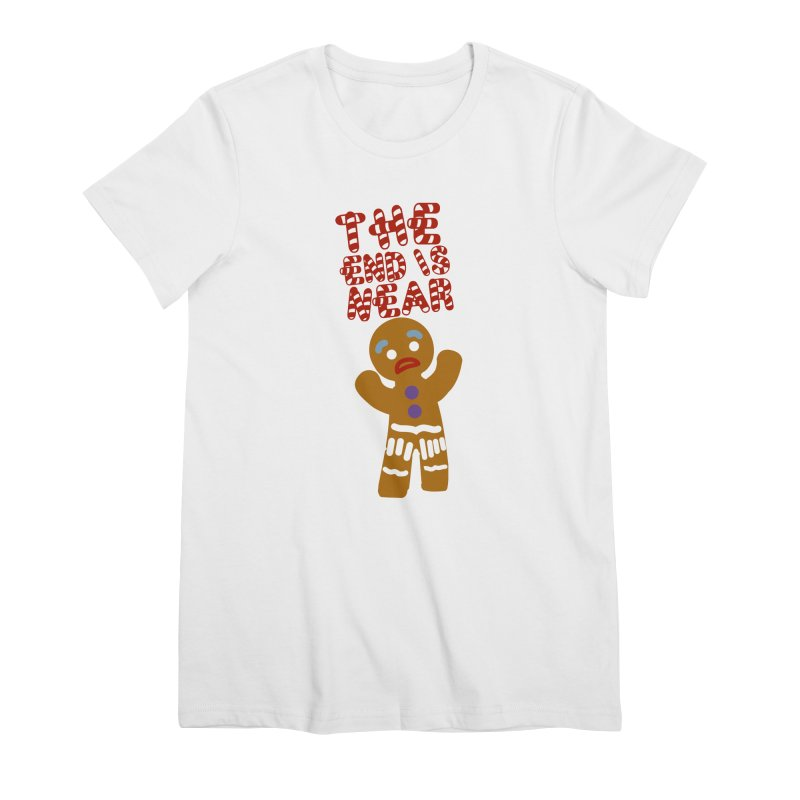 The end is near Women's Premium T-Shirt by daniac's Artist Shop