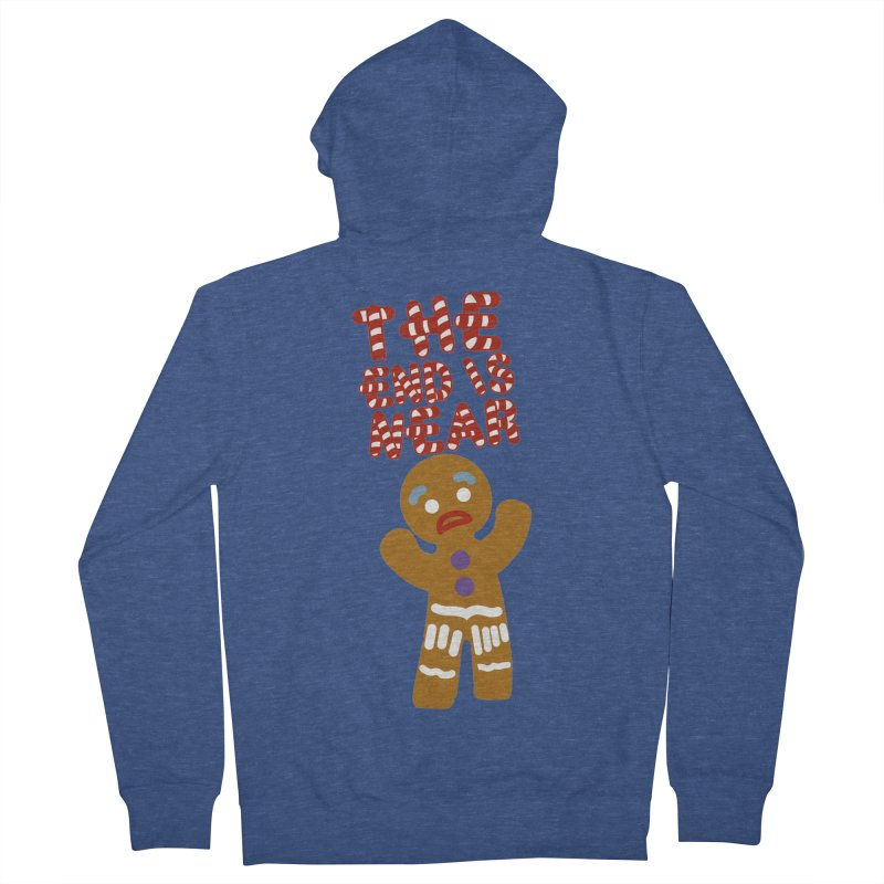 The end is near Women's French Terry Zip-Up Hoody by daniac's Artist Shop