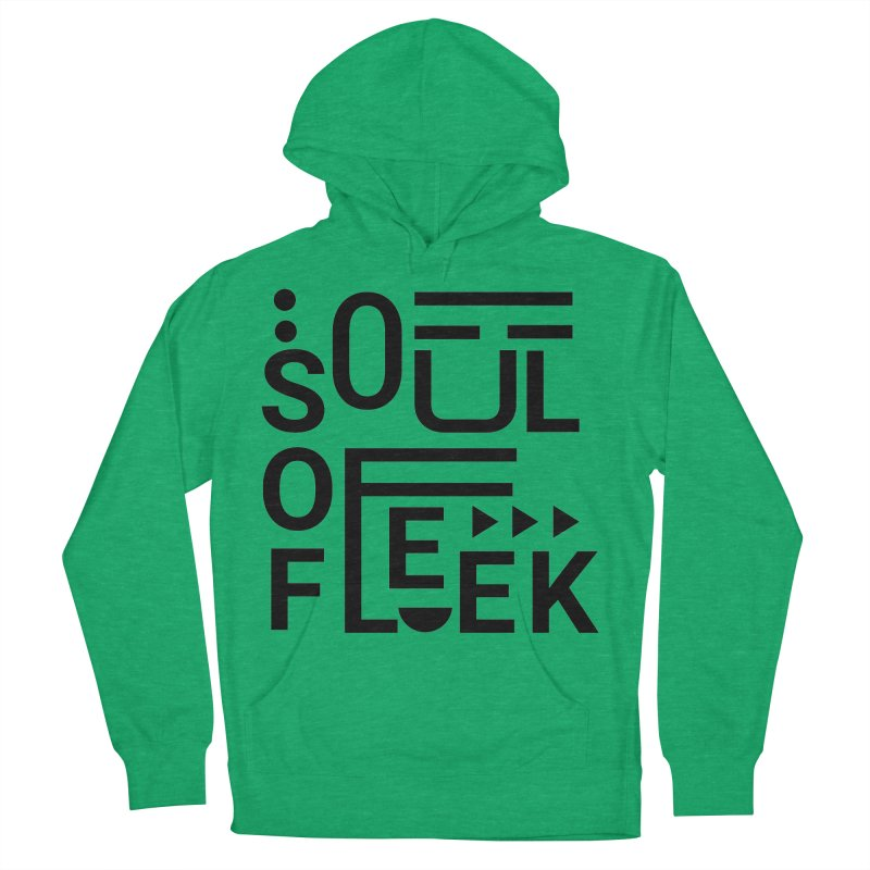 Soul of fleek Women's French Terry Pullover Hoody by daniac's Artist Shop
