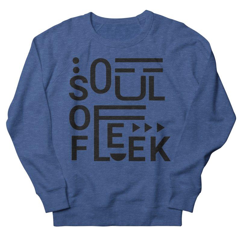 Soul of fleek Men's French Terry Sweatshirt by daniac's Artist Shop