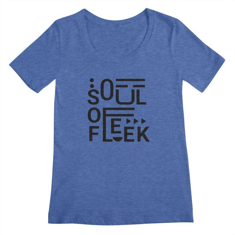 Soul of fleek Women's Regular Scoop Neck by daniac's Artist Shop