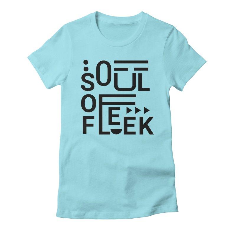 Soul of fleek Women's Fitted T-Shirt by daniac's Artist Shop