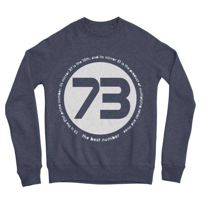 73 is the best number Men's Sponge Fleece Sweatshirt by Synner Design
