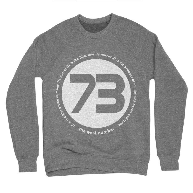 73 is the best number Women's Sponge Fleece Sweatshirt by Synner Design