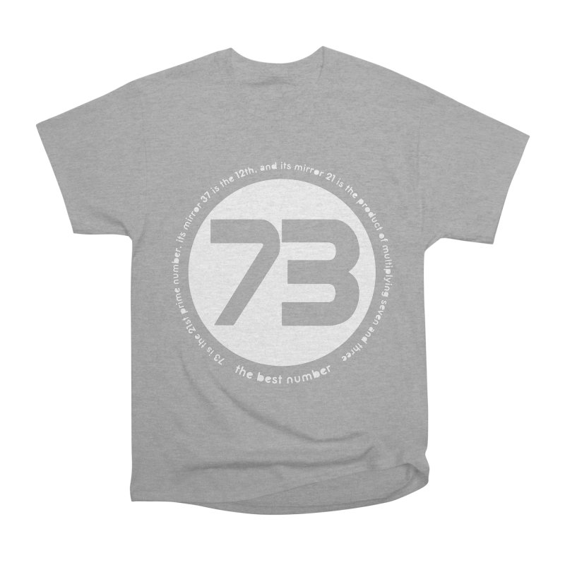 73 is the best number Women's Classic Unisex T-Shirt by Synner Design