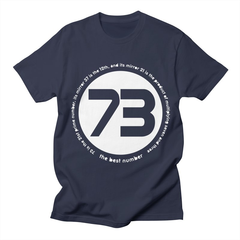 73 is the best number Women's Regular Unisex T-Shirt by Synner Design