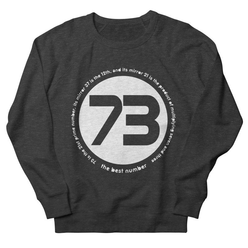 73 is the best number Men's Sweatshirt by Synner Design