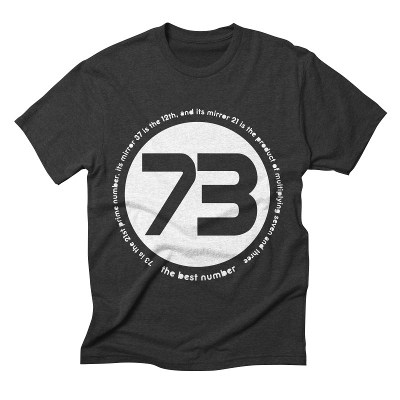 73 is the best number Men's Triblend T-Shirt by Synner Design