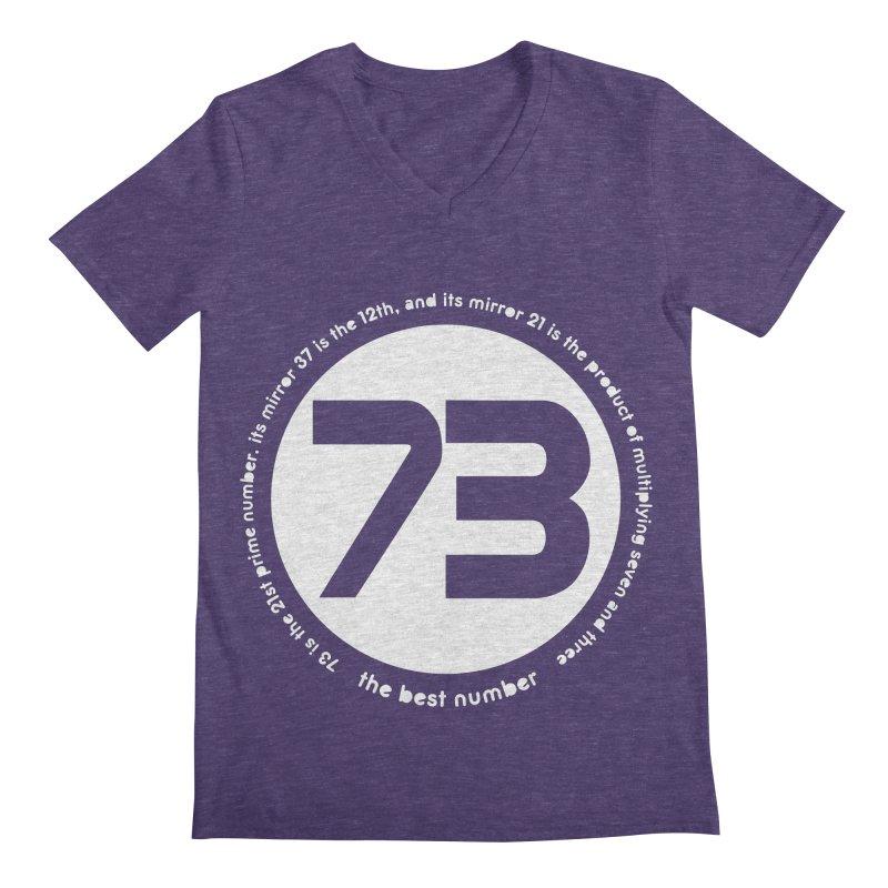 73 is the best number Men's V-Neck by Synner Design