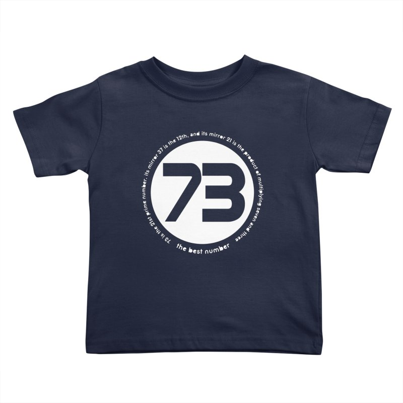73 is the best number Kids Toddler T-Shirt by Synner Design
