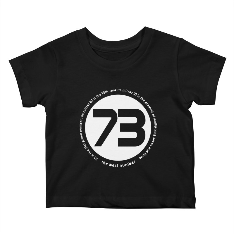 73 is the best number Kids Baby T-Shirt by Synner Design