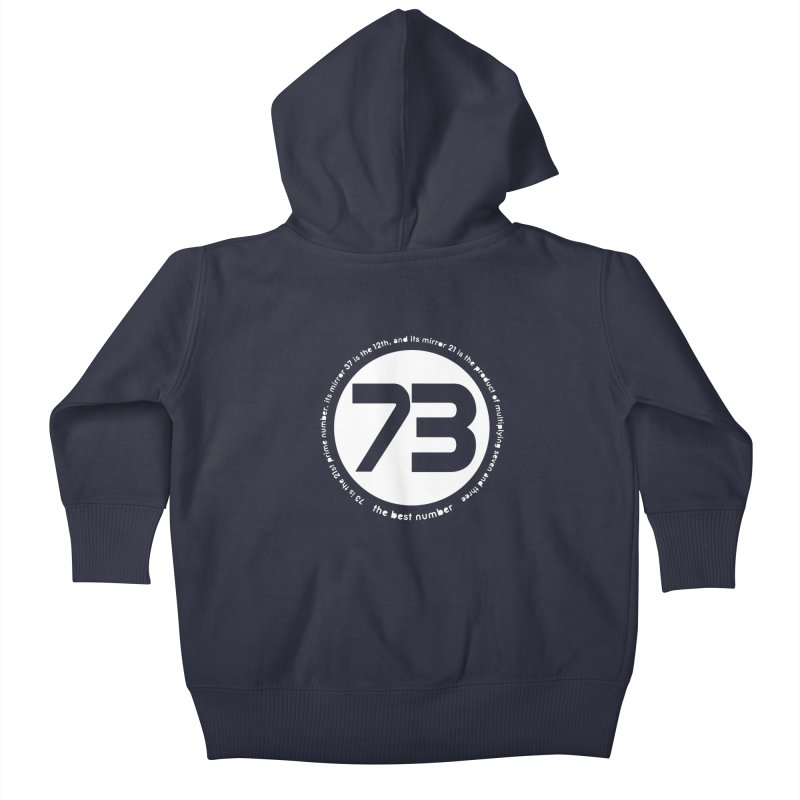 73 is the best number Kids Baby Zip-Up Hoody by Synner Design