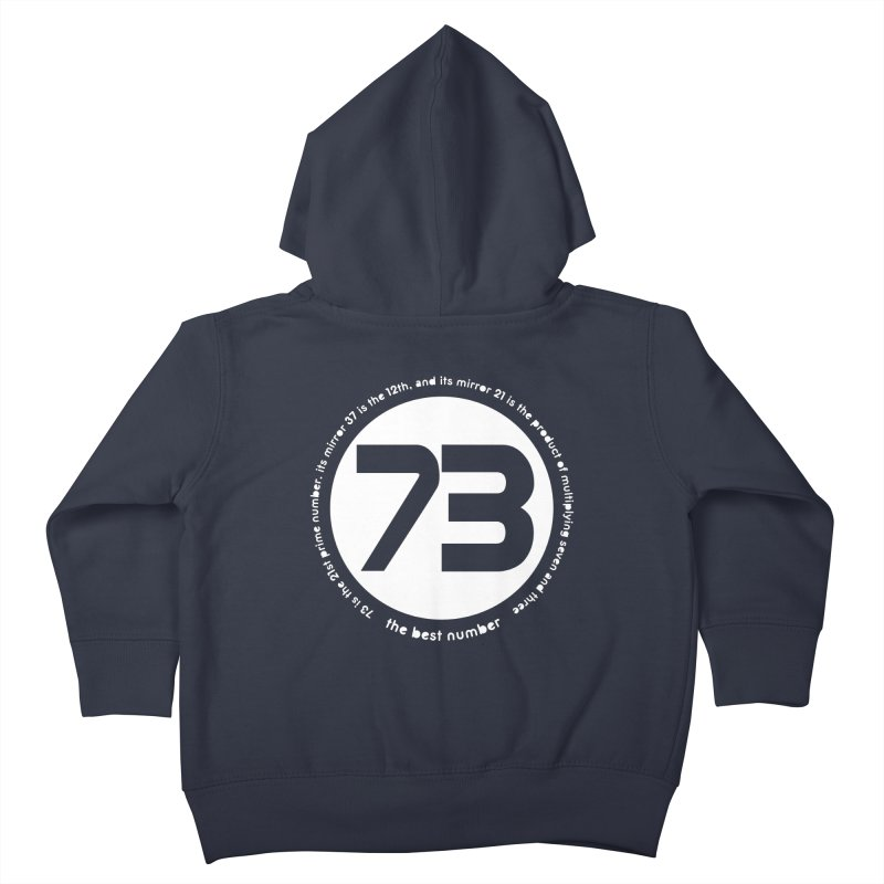 73 is the best number Kids Toddler Zip-Up Hoody by Synner Design