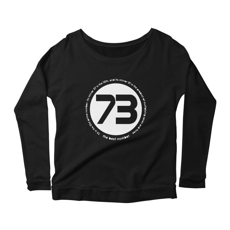 73 is the best number Women's Longsleeve Scoopneck  by Synner Design