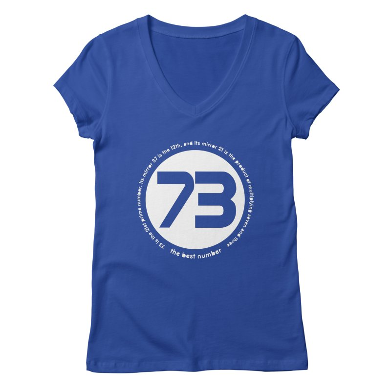 73 is the best number Women's V-Neck by Synner Design