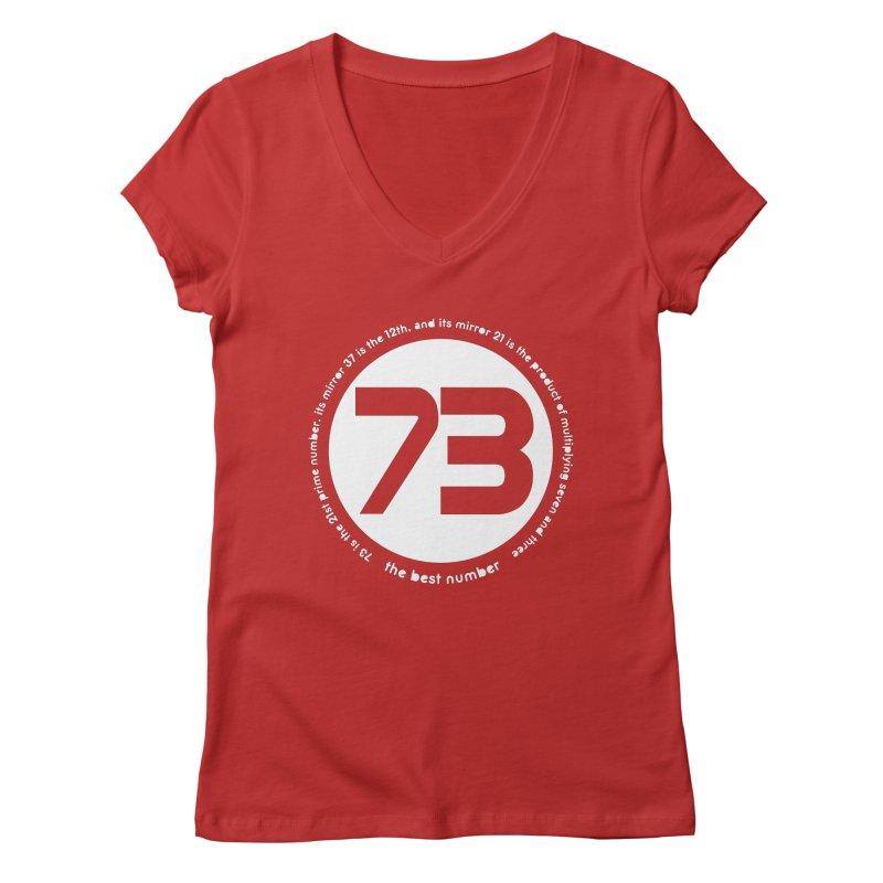 73 is the best number Women's Regular V-Neck by Synner Design