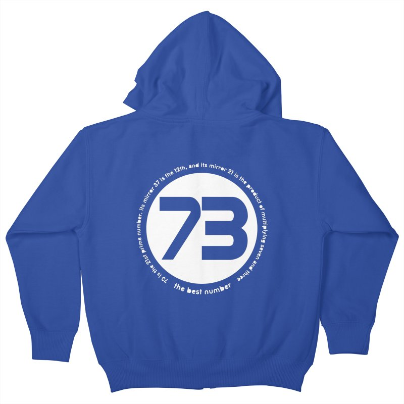 73 is the best number Kids Zip-Up Hoody by Synner Design