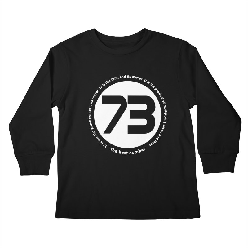 73 is the best number Kids Longsleeve T-Shirt by Synner Design