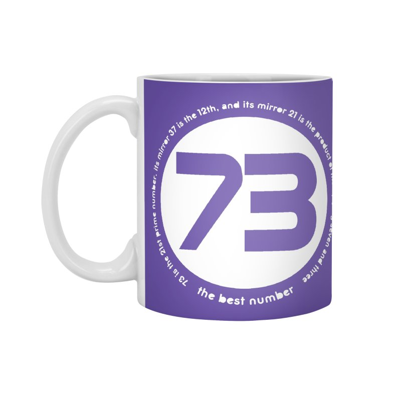 73 is the best number Accessories Mug by Synner Design