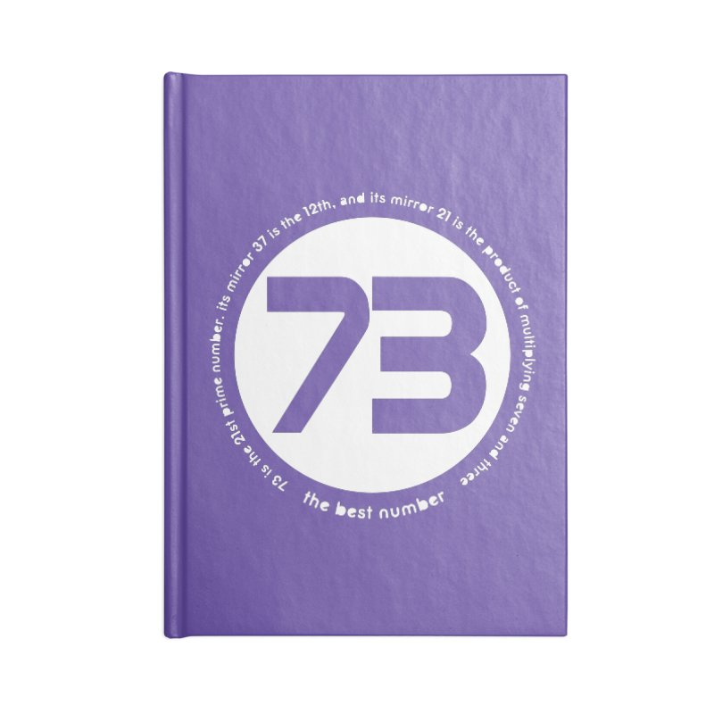 73 is the best number Accessories Blank Journal Notebook by Synner Design