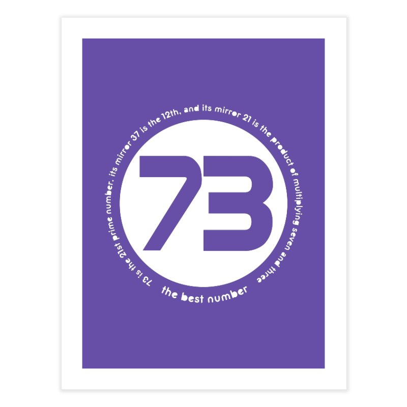 73 is the best number Home Fine Art Print by Synner Design