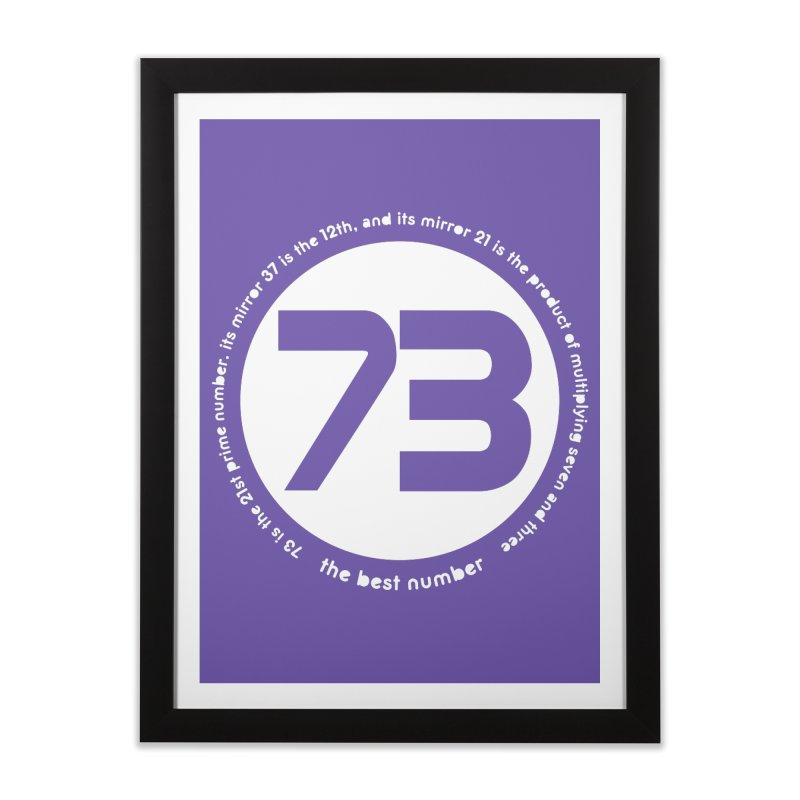 73 is the best number Home Framed Fine Art Print by Synner Design