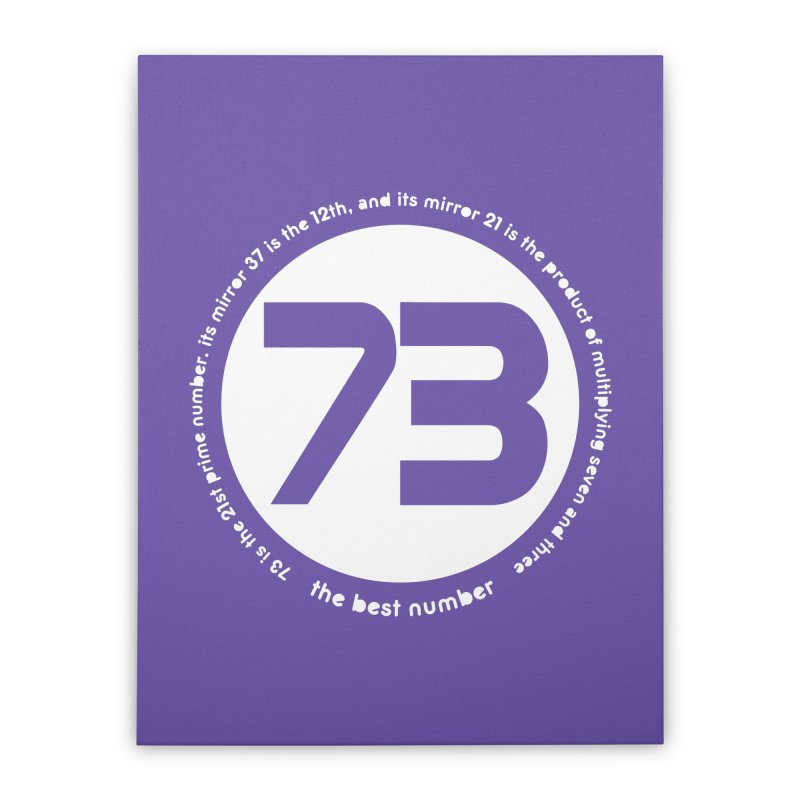 73 is the best number Home Stretched Canvas by Synner Design