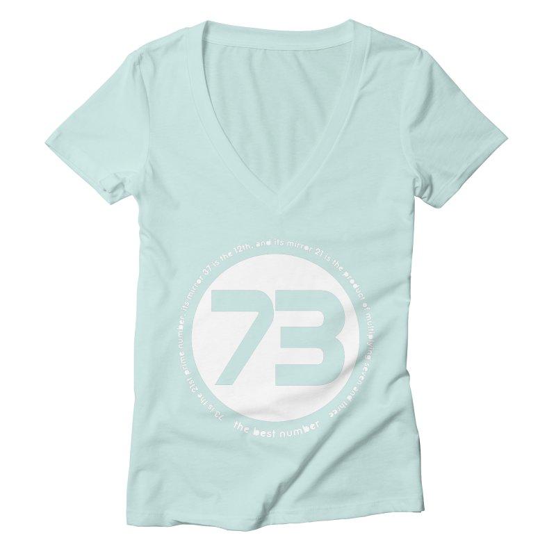 73 is the best number Women's Deep V-Neck V-Neck by Synner Design