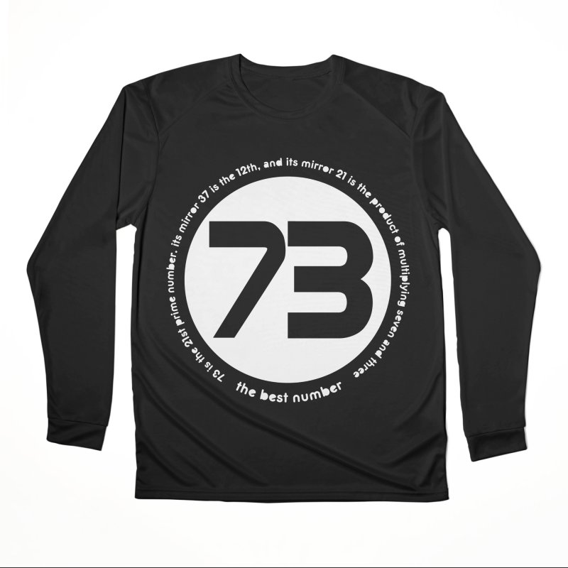 73 is the best number Men's Performance Longsleeve T-Shirt by Synner Design