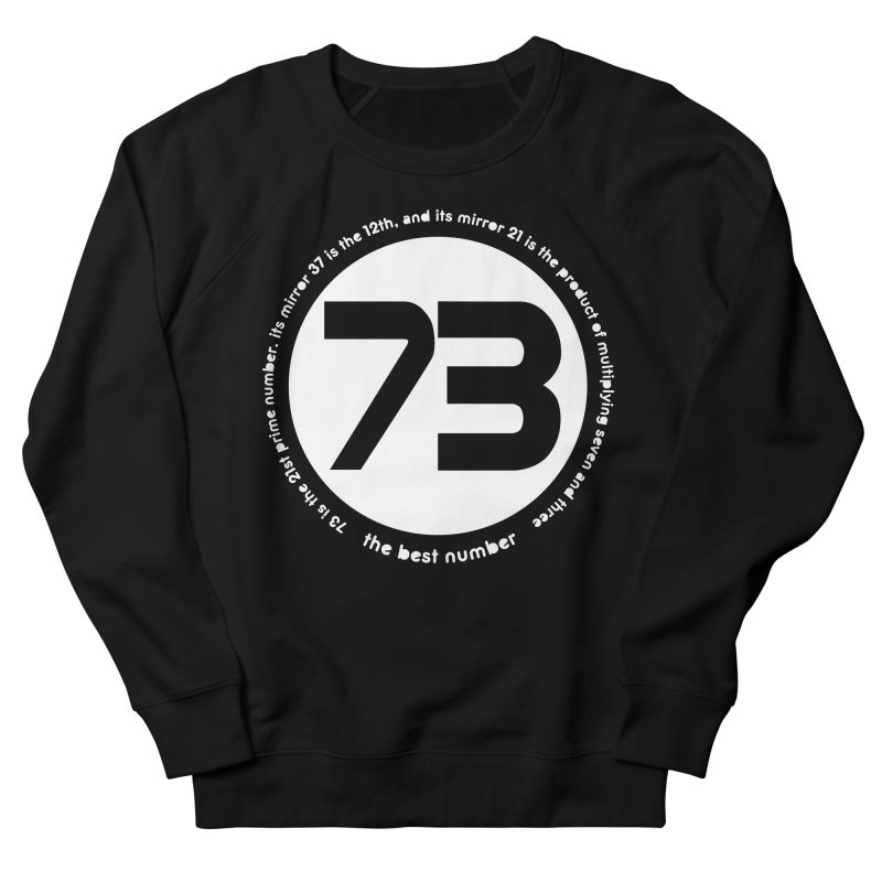 73 is the best number Women's French Terry Sweatshirt by Synner Design