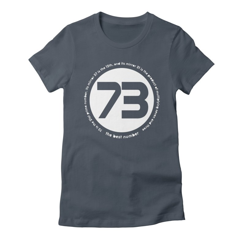 73 is the best number Women's Fitted T-Shirt by Synner Design
