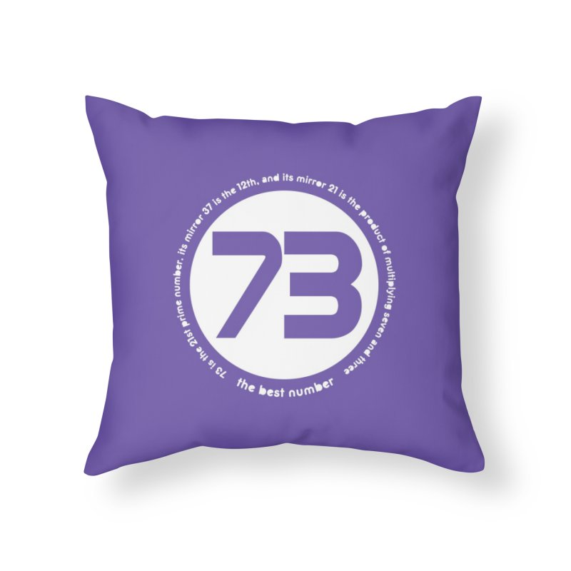 73 is the best number Home Throw Pillow by Synner Design