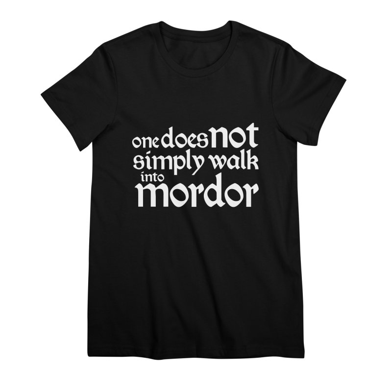One does not simply Women's Premium T-Shirt by Synner Design
